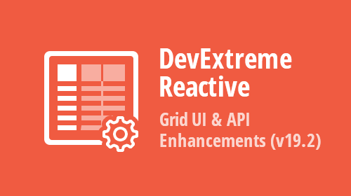 DevExtreme - React Grid - UI & API Enhancements (v19.2)