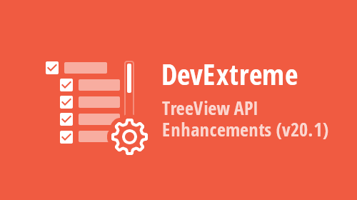 DevExtreme TreeView – API Enhancements (v20.1)