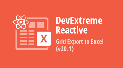 DevExtreme React Grid – Export to Excel (v20.1)
