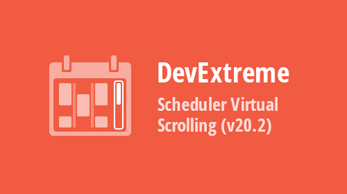 DevExtreme Scheduler – Virtual Scrolling (v20.2)