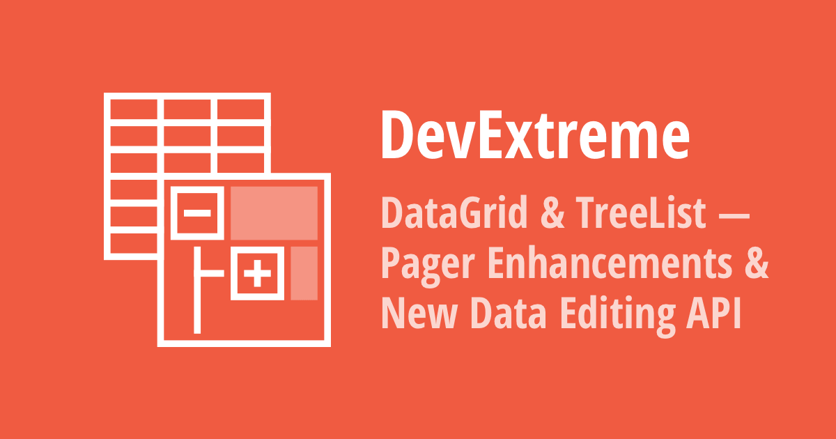 DevExtreme DataGrid & TreeList - Pager Enhancements and New Data Editing API (v21.1)