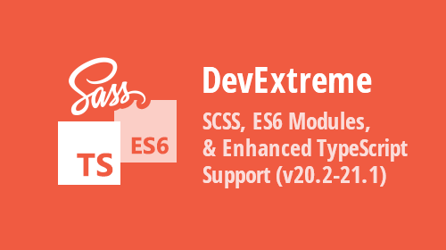DevExtreme - SCSS, ES6 Modules, and Enhanced TypeScript Support (v20.2-v21.1)