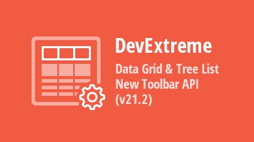 DevExtreme Data Grid & Tree List - New Toolbar Customization API (v21.2)