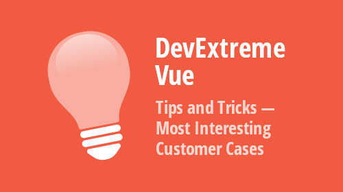 DevExtreme Vue - Tips & Tricks (November - December 2020)