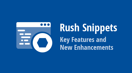 Rush Snippets - Key Features and New Enhancements (JavaScript Support, Advanced Imports Generation, and More)