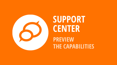 Support Center – Preview the Capabilities to be Included with the Next Update