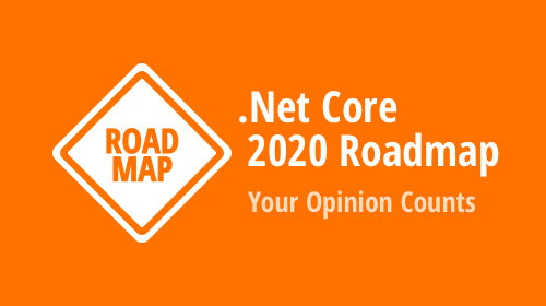 DevExpress UI for .NET Core Roadmap 2020 (Desktop and Web) – Your Opinion Counts