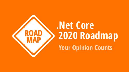 DevExpress UI for .NET Core Roadmap 2020 (Desktop and Web) – Your Opinion Counts
