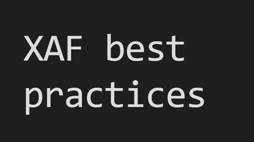 XAF - Best practices from Manuel Grundner
