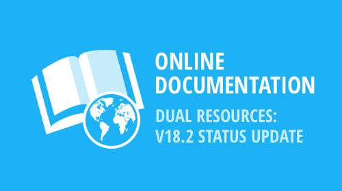 Dual Online Documentation: v18.2 Status Update