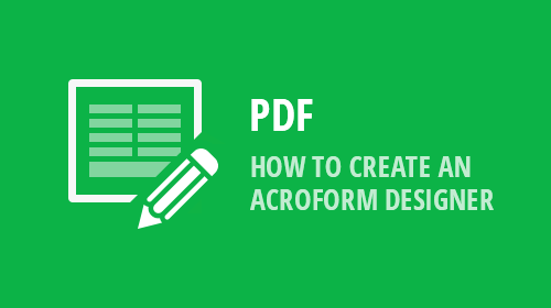 How to Create an AcroForm Designer with DevExpress Reports and PDF Viewer