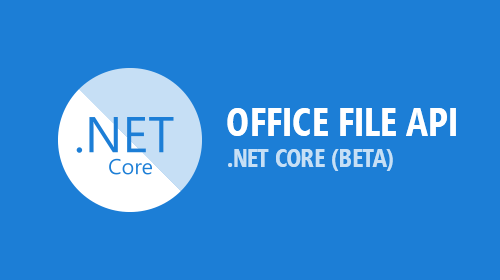 Office File API – .NET Core (Beta, v19.1)
