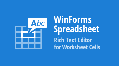 WinForms Spreadsheet – How to Create a Rich Text Editor for Worksheet Cells