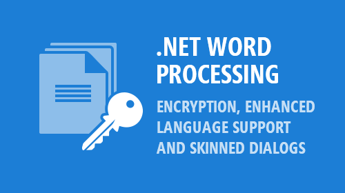 .NET Word Processing - Encryption, Enhanced Language Support and Skinned Dialogs (v19.1)