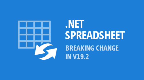 Spreadsheet – Breaking Change in v19.2