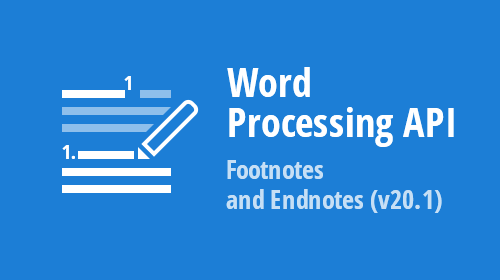 Word Processing API - Footnotes and Endnotes (v20.1)