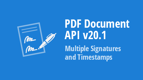 PDF Document API v20.1 - Multiple Signatures and Timestamps