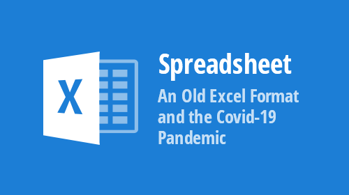 Spreadsheet Document API - An Old Excel Format and the Covid-19 Pandemic