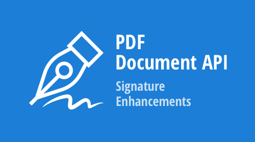 PDF Document API - Signature Enhancements
