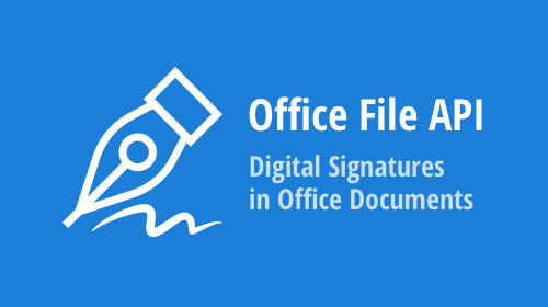 Office File API v20.2 – Digital Signatures in Office Documents