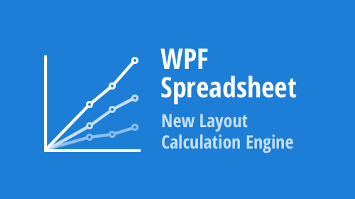 WPF Spreadsheet - New Layout Calculation Engine (v20.2)