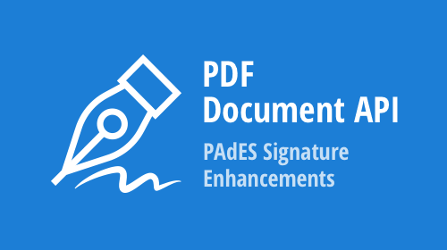 PDF Document API - PAdES - BES (LT and LTA levels) Signatures