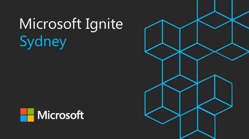 Microsoft Ignite - The Tour : Sydney Recap