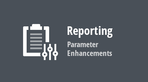 Reporting - Parameter Enhancements (v19.2)