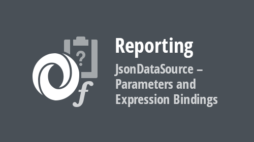 Reporting JsonDataSource - Parameters and Expression Bindings (v20.1)