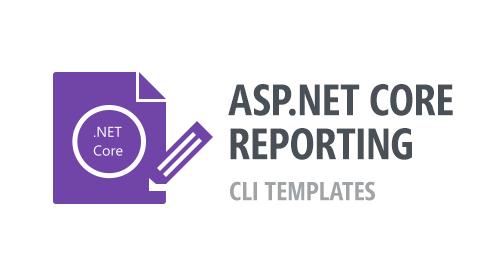 ASP.NET Core Reporting - CLI Templates
