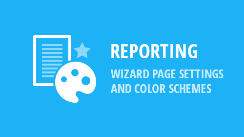 Reporting - Report Wizard Page Settings and Color Schemes (v18.2)