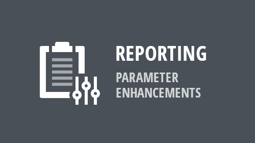 Reporting - Parameter Enhancements (v18.2)