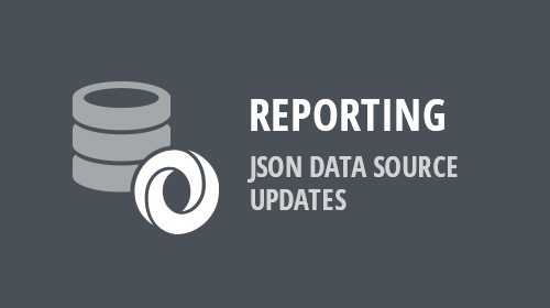 Reporting - JsonDataSource Updates