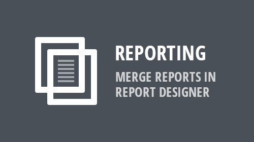 Reporting - Merge Reports in Report Designer (v19.1)