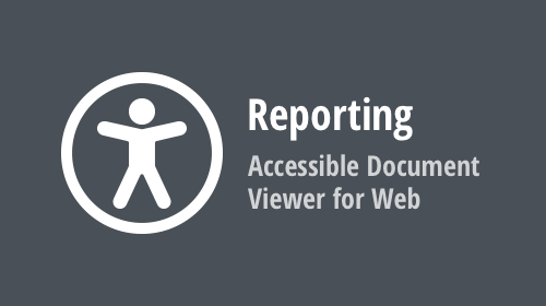 Reporting — Accessible Document Viewer for Web (Available in v20.2.6)