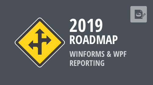 WinForms and WPF Reporting - 2019 Roadmap - Your Vote Counts