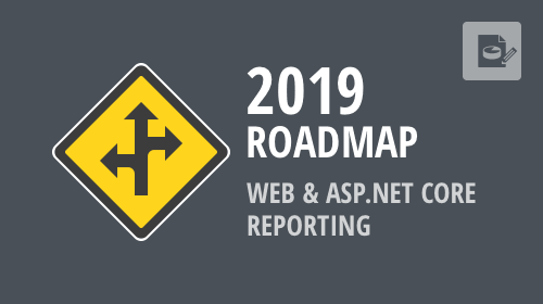 Web and ASP.NET Core Reporting 2019 Roadmap – Your Vote Counts