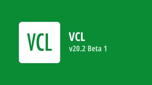 VCL Subscription v20.2 Beta 1