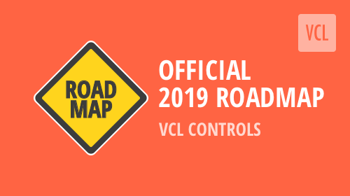 VCL Controls - 2019 Roadmap