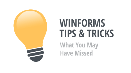 WinForms Tips & Tricks - What You May Have Missed