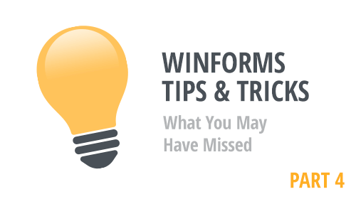 WinForms Tips & Tricks - What You May Have Missed (Part 4)