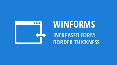 WinForms - Thicker Form Borders