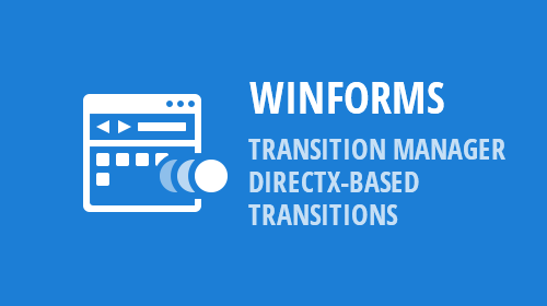 WinForms - TransitionManager - DirectX-Based Transitions (v19.1)