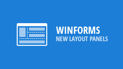 WinForms - New Layout Panels (v19.1)