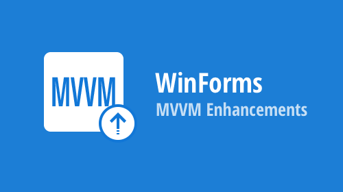 WinForms - MVVM Enhancements (v20.1)