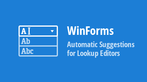 WinForms - Automatic Suggestions for Lookup Editors
