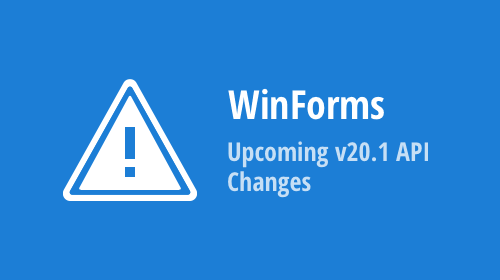 WinForms - Upcoming v20.1 API Changes