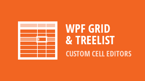 WPF - Data Grid and Tree List - Custom Cell Editors (v18.2)