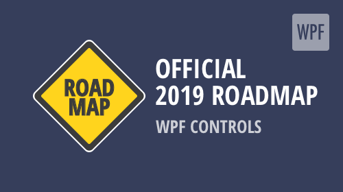 WPF Controls - 2019 Roadmap