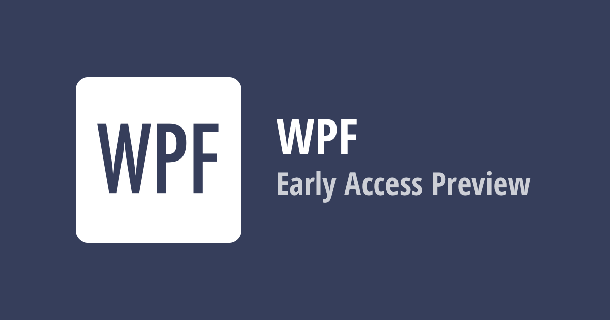 WPF - Early Access Preview (v19 1)